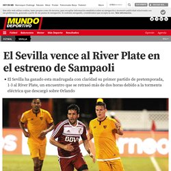 El Sevilla vence al River Plate en el estreno de Sampaoli