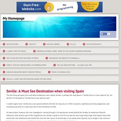 Seville: A Must See Destination when visiting Spain