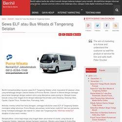 Rental Mobil ELF dan Bus Medium Wisata Tangerang Selatan
