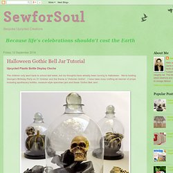 SewforSoul: Halloween Gothic Bell Jar Tutorial