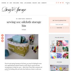 sewing 101: oilcloth storage bin