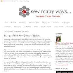 Sew Many Ways...: Sewing and Craft Room Ideas and Updates...