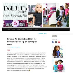 Elastic Band Skirt For Dolls & Tips On Sewing For Dolls