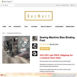 Sewing Machine Bias Binding Foot – BezMart