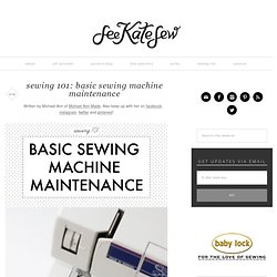sewing 101: basic sewing machine maintenance