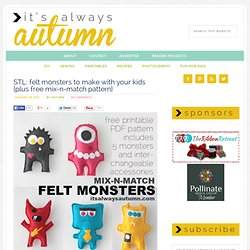 it's always autumn - itsalwaysautumn - STL: felt monsters to make with your kids {plus free mix-n-match pattern}