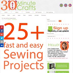 25+ Fast and Easy Sewing Projects - 30 Minute Crafts