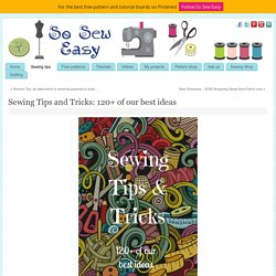 Sewing Tips and Tricks: 120+ of our best ideas