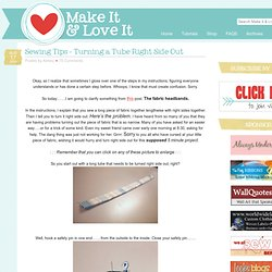 Sewing Tips – Turning a Tube Right Side Out