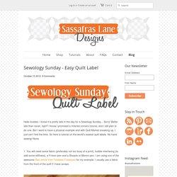 Sewology Sunday - Easy Quilt Label – Sassafras Lane Designs