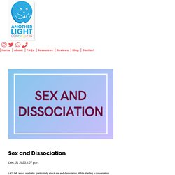 Sex and Dissociation: What Are the Signs and Symptoms of Dissociation