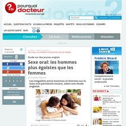 Sexe oral: les hommes plus égoïstes que les femmes