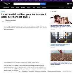Le sexe est-il meilleur pour les femmes à partir de 40 ans (et plus) ?