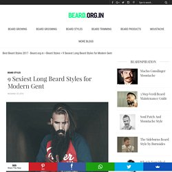 9 Sexiest Long Beard Styles for Modern Gent