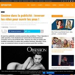 Sexime dans la publicité : inverser les rôles pour ouvrir les yeux !