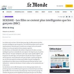 SEXISME - Les filles se croient plus intelligentes que les garçons (BBC) - Big Browser - Blog LeMonde.fr