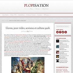 Genre, jeux vidéo, sexisme et culture geek