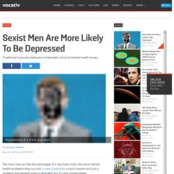 Sexist Men Are More Likely To Be Depressed