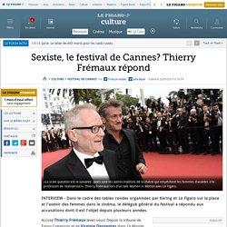 Sexiste, le festival de Cannes? Thierry Frémaux répond