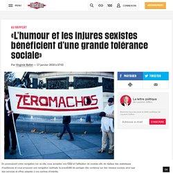 «L'humour et les injures sexistes bénéficient d'une grande tolérance sociale»