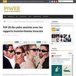 TOP 20 des pubs sexistes avec les rapports homme-femme inversés