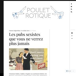 Les pubs sexistes que vous ne verrez plus jamais – Poulet Rotique