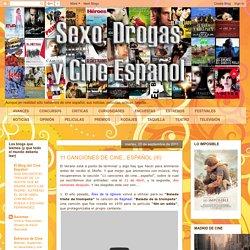 Sexo, Drogas y Cine Español: 11 CANCIONES DE CINE...ESPAÑOL (III)