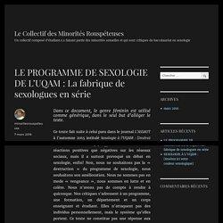 LE PROGRAMME DE SEXOLOGIE DE L'UQAM : La fabrique de sexologues en série – Le Collectif des Minorités Rouspéteuses