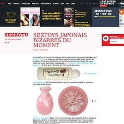 Sextoys japonais bizarres du moment - Sexactu – Maïa Mazaurette