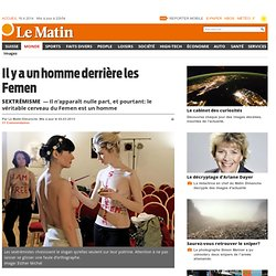 Sextrémisme: Il y a un homme derrière les Femen - Monde: Europe