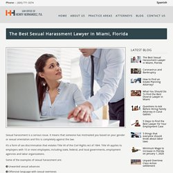 Best Sexual Harassment Lawyer in Miami, Florida