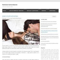 Juegos sexuales para parejas ~ Noticias lamovidanet