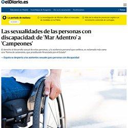 Las sexualidades de las personas con discapacidad: de 'Mar Adentro' a 'Campeones'