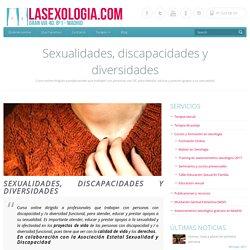 Sexualidades, discapacidades y diversidades - Lasexologia.com