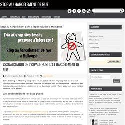 Sexualisation de l'espace public et harcèlement de rue ~ Stop au harcèlement de rue