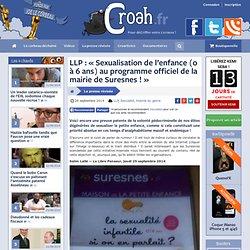 LLP : «Sexualisation de l'enfance (0 à 6 ans) au programme officiel de la mairie de Suresnes !»