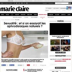 Sexualité : les aphrodisiaques naturels à tester de toute urgence !