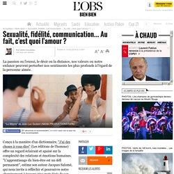 Sexualité, fidélité, communication... Au fait, c'est quoi l'amour ?