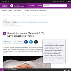 Sexualité et société (2e volet) (2/5) : La vie sexuelle en France
