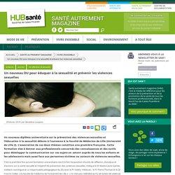 Un nouveau DU pour éduquer à la sexualité et prévenir les violences sexuelles