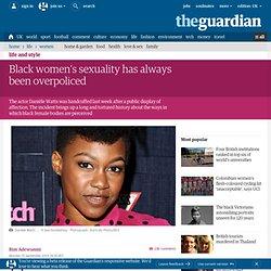 Black women's sexuality has always been overpoliced