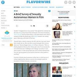 A Brief Survey of Sexually Autonomous Women in Film