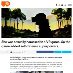 She was sexually harassed in a VR game. So the game added self-defense superpowers.