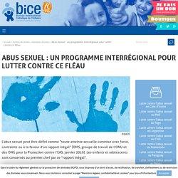 Abus sexuel : un programme interrégional pour lutter contre ce fléau