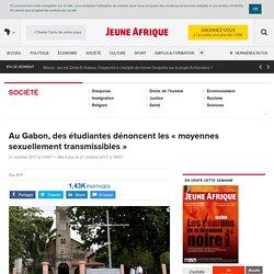 Au Gabon, des étudiantes dénoncent les «moyennes sexuellement transmissibles» – JeuneAfrique.com