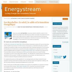 Les Seychelles : le soleil, le sable et la transition énergétique