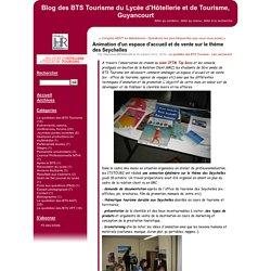 Animation d'un espace d'accueil et de vente sur le thème des Seychelles - Blog des BTS Tourisme du Lycée d'Hôtellerie et de Tourisme, Guyancourt