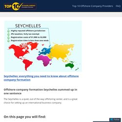 Seychelles: everything you need to know about offshore company formation – Offshore Company Formation – Providers, Countries, Insight Information