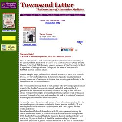 Review: Thomas Seyfried's Cancer As a Metabolic Disease (Dec 2012) Townsend Letter for Doctors & Patients