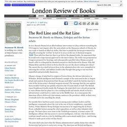 Seymour M. Hersh · The Red Line and the Rat Line: Erdoğan and the Syrian rebels · LRB 17 April 2014